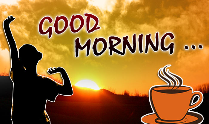 Happy Good Morning Sayings , Quotes ,Wishes ,Greetings, SMS, Messages