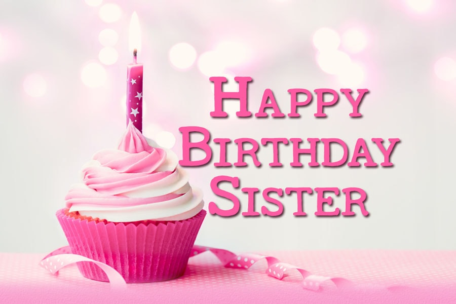 Happy Birthday Wishes For Sister BestMessage – Birthday Greetings for Sister Message