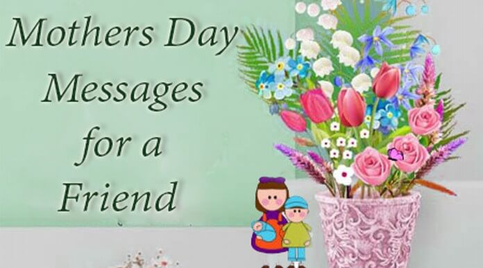 Happy Mother's Day Messages for a Friend